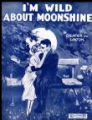 I'm wild about moonshine