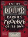 Every Dollar Carries Trouble of It's Own