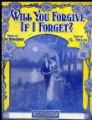 Will you forgive if I forget?