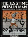 The Ragtime Goblin Man