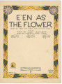 E'en as the Flowers Grow
